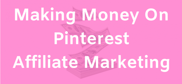 Making Money On Pinterest Affiliate Marketing ClickGum